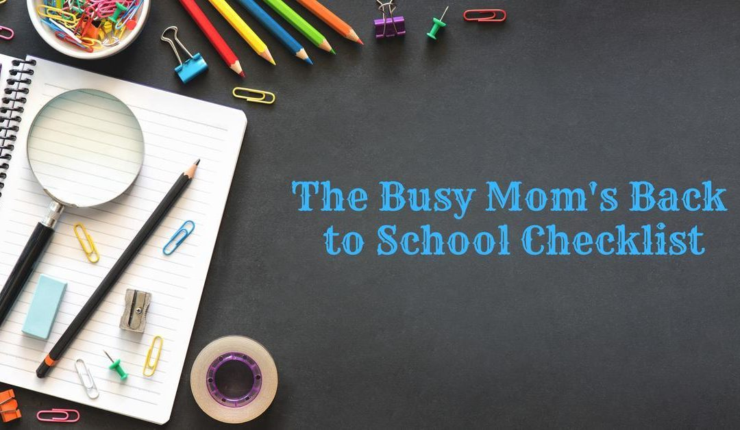 The Busy Mom's Back to School Checklist